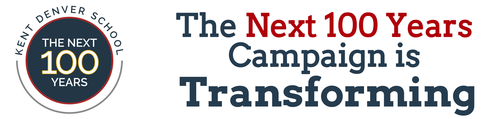 The Next 100 Years Campaign Is Transforming